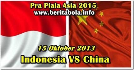Indonesia VS China 15 Oktober 2013 (Pra Piala Asia)