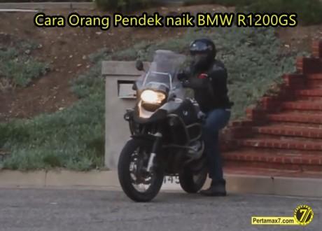 cara orang pendek naik motor jangkung bmw R1200GS 1