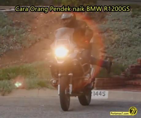 cara orang pendek naik motor jangkung bmw R1200GS 2
