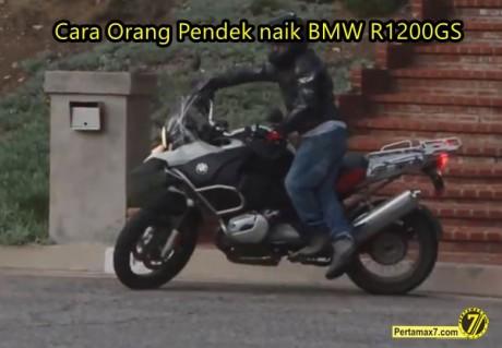 cara orang pendek naik motor jangkung bmw R1200GS 4