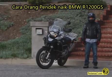 cara orang pendek naik motor jangkung bmw R1200GS