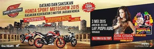 Final HONDA SPORT MOTOR SHOW 2015 di Sidoarjo dimeriahakn dita citata dj una jatim