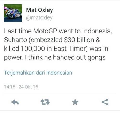 Mat Oxley Terakhir Kali Motogp Indonesia Suharto gelapkan 30 Milyar Dollar dan bunuh 100.000 orang Timor Timur dibawah kekuasaanya