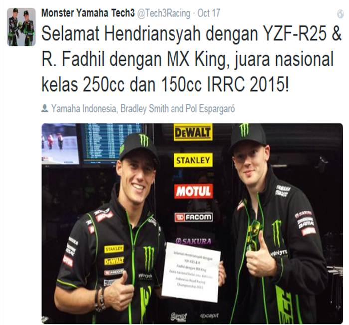 Twitter tim Monster Yamaha Tech3 mengucapkan selamat kepada Hendriansyah & YZF-R25 dan R Fadhil & MX King juara nasional IRRC 2015